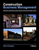 img - for Construction Business Management: What Every Construction Contractor, Builder & Subcontractor Needs to Know   [CONSTRUCTION BUSINESS MGMT] [Paperback] book / textbook / text book