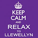 Llewellyn Keep Calm And Relax To Llewellyn