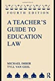 img - for A Teacher's Guide to Education Law book / textbook / text book