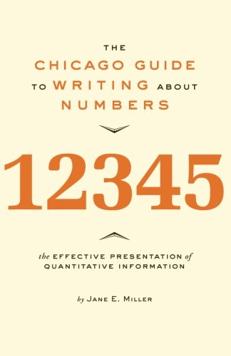 The Chicago Guide to Writing about Numbers (Chicago...