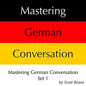 Mastering German Conversation Set 1 Audiobook