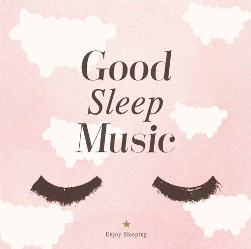 ぐっすり眠れる音楽〜Good Sleep Music〜