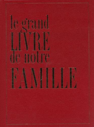 GRAND LIVRE DE NOTRE FAMILLE