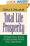Total Life Prosperity 14 Practical Steps To Receiving God's Full Blessing