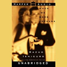 When We Were Orphans (       UNABRIDGED) by Kazuo Ishiguro Narrated by John Lee
