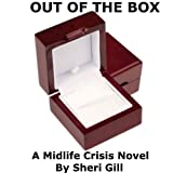 Out Of The Box: A Midlife Crisis Novel (No-Fluff Novels of Women, Life and Change Book 1)