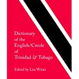 Dictionary of the English/Creole of Trinidad and Tobago: On Historical Principles