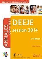 Diplôme d Etat d Educateur de jeunes enfants - DEEJE - Annales corrigées - Session 2014