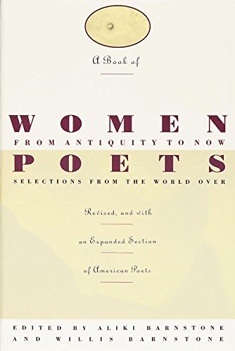 A Book of Women Poets from Antiquity to Now: Selections from the World Over