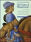 img - for From the Gothic to the Renaissance (Great Italian Painters): Duccio, Giotto, Simone Martini, Pietro and Ambroglio Lorenzetti, Masaccio, Fra Angelico, Filippo Lippi, Benozzo Gozzoli book / textbook / text book
