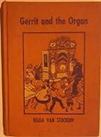 Gerrit and the Organ by Hilda Van Stockum