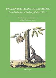 Un aventurier anglais au Brésil : Les tribulations d'Anthony Knivet (1591)