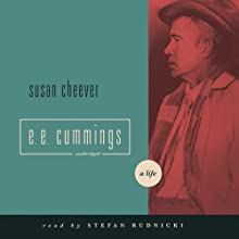 E. E. Cummings: A Life (       UNABRIDGED) by Susan Cheever Narrated by Stefan Rudnicki