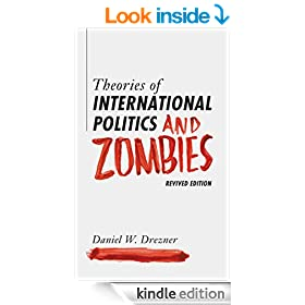 Theories of International Politics and Zombies: Revived Edition