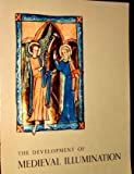 img - for The development of medieval illumination as related to the evolution of book design book / textbook / text book