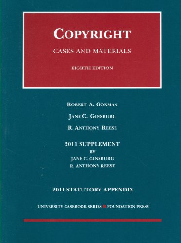 Copyright, Cases and Materials, 8th, 2011 Case Supplement...