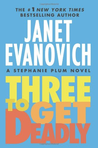 Three To Get Deadly: A Stephanie Plum Novel (Stephanie Plum Novels)