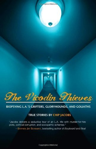 the-vicodin-thieves-biopsying-las-grifters-gloryhounds-and-goliaths-by-jacobs-chip-2013-paperback