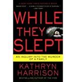 While They Slept (0345516605) by Kathryn Harrison