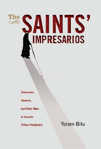 The Saints' Impresarios: Dreamers, Healers, and Holy Men...