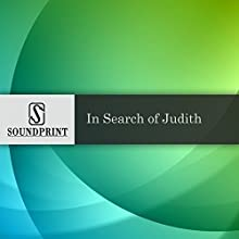 In Search of Judith Radio/TV Program by Judith Kampfner Narrated by Neenah Ellis, Judith Kampfner