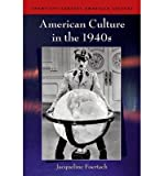 img - for [(American Culture in the 1940s)] [Author: Jacqueline Foertsch] published on (May, 2008) book / textbook / text book