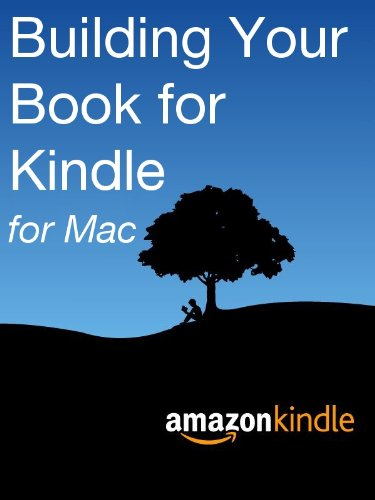 Building Your Book for Kindle for Mac (Electronic Books For Kindle compare prices)
