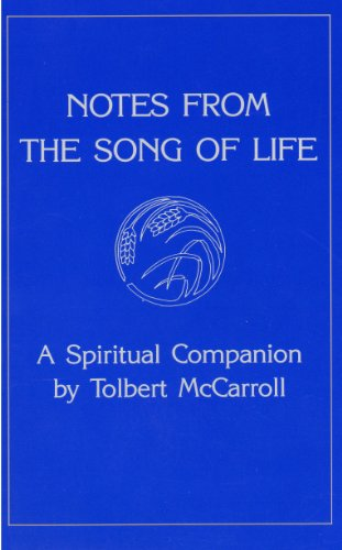 Notes from the Song of Life: A Spiritual Companion, Tolbert McCarroll