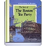 The Story of the Boston Tea Party (Cornerstones of freedom)