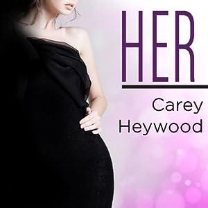 Her: Him Series, Book 2 | [Carey Heywood]