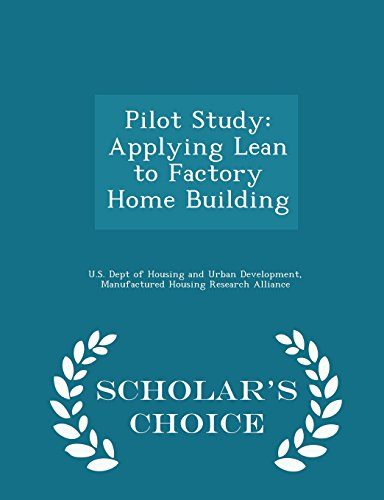 Pilot Study: Applying Lean to Factory Home Building - Scholar's Choice Edition