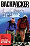 Day Hikers Handbook, Michael Lanza, Publisher - Mountaineers 0-89886-901-3