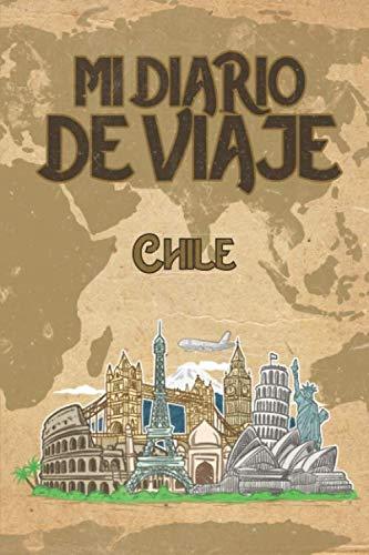 Mi Diario De Viaje Chile 6x9 Diario de viaje I Libreta para listas de tareas I Regalo perfecto para tus vacaciones en Chile  [Publicación, Chile] (Tapa Blanda)