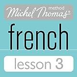 Michel Thomas Beginner French Lesson 3 (Unabridged)