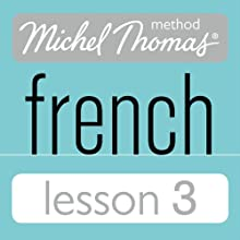 Michel Thomas Beginner French Lesson 3 Audiobook by Michel Thomas Narrated by Michel Thomas
