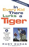 In Every Kid There Lurks a Tiger: Rudy Duran
