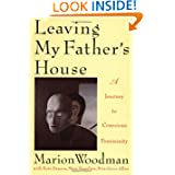 Leaving My Father's House, by Marion Woodman
