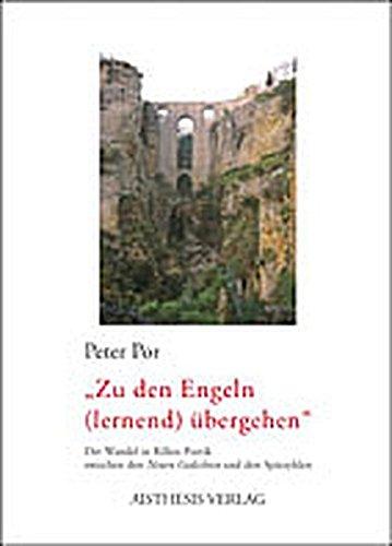 """""""Zu den Engeln (lernend) übergehen"""": Der Wandel in Rilkes Poetik zwischen den """"Neuen Gedichten"""" und den Spätzyklen"""
