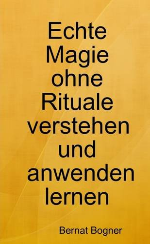 Buchcover: Echte Magie ohne Rituale verstehen und anwenden lernen