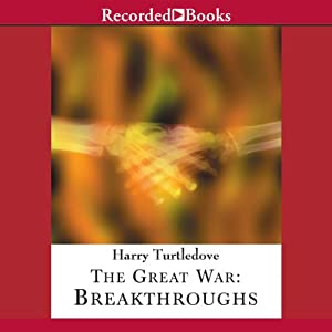 The Great War: Breakthroughs Audiobook