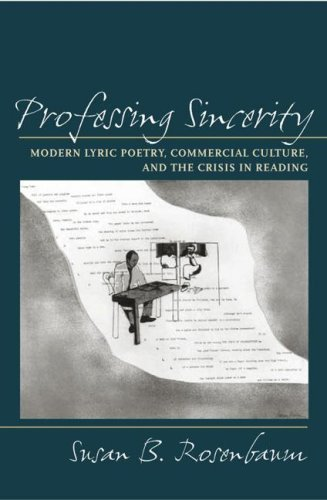 Professing Sincerity: Modern Lyric Poetry, Commercial Culture, and the Crisis in Reading