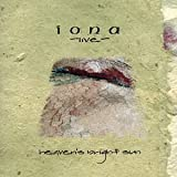 Heaven's Bright Sun - Live by Iona (2005-09-13)