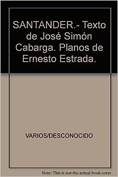 de José Simón Cabarga. Planos de Ernesto Estrada.: Amazon.com: Books