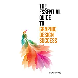 The Essential Guide to Graphic Design Success Audiobook