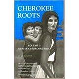 Cherokee Roots, Volume 2: Western Cherokee Rolls