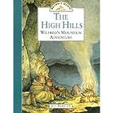 "The High Hills (""Wilfred's Mountain Adventure"") (0007610106) by Jill Barklem"