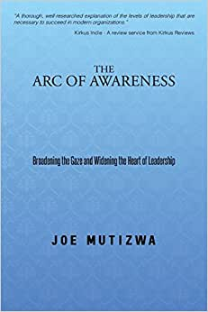 The Arc of Awareness: Broadening the Gaze and Widening the Heart of Leadership e-book