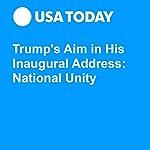 Trump's Aim in His Inaugural Address: National Unity | David Jackson