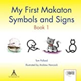My First Makaton Symbols & Signs Book 1by Tom Pollard