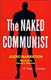 img - for The Naked Communist Audio Narration book / textbook / text book